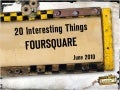 20 Interesting Things: Foursquare