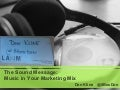 The Sound Message - Music In Marketing For La2 M, Don Kline, July 2010