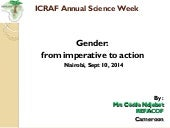 Cecile Ndjebet: Gender: From imperative to action. West and Central Africa inequities in land tenure for women and how it relates to sustainbable development. ICRAF Science Week 2014
