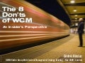 The 8 Don'ts of WCM