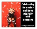 Celebrating December Holidays with Learners