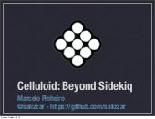 Celluloid - Beyond Sidekiq