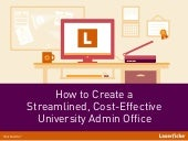 How to Create a Streamlined, Cost-Effective University Admin Office - Center for Digital Education