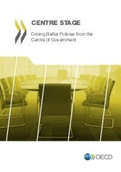 Centre Stage: Driving Better Policies from the Centre of Government