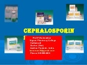 Cephalosporins- History,Classification,Sar,Synthesis,Mechanism of action,Uses,side effects,(Medicinal chemistry,Pharmaceutical chemistry)