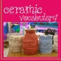 Ceramics vocabulary