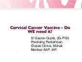 Cervical Cancer Vaccine - Do we nee...