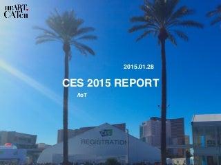 【宣伝会議: CES 2015 report】テクノロジー/IoTの進化で変わるコミュニケーション_HEART CATCH20150128