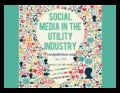 Social Media For Utilities: Law and Practices