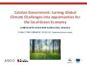 Catalan Government: turning Global Climate Challenges into opportunities for the local Green Economy
