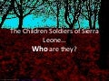 Children Soldiers in Sierra Leone
