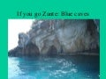 If you go Zante: Blue caves