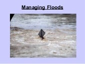 Managing Floods