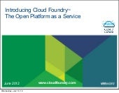 Cloud Foundry, the Open Platform as a Service - Oscon - July 2012