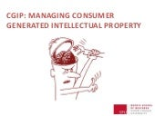 CGIP: MANAGING CONSUMER-GENERATED INTELLECTUAL PROPERTY