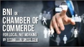 Local Networking & Marketing: Chamber of Commerce or BNI