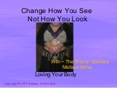 Change How You See Not How You Look