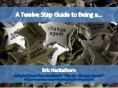 A Twelve Step Guide to Being a Change Agent