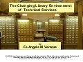 The Changing Library Environment of Technical Services