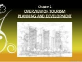 OVERVIEW OF TOURISM PLANNING AND DEVELOPMENT