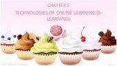 Chapter5: TECHNOLOGIES OF ONLINE LE...