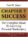 Bankruptcy - Chapter 7 Success by David M. Siegel