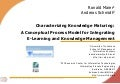 Characterizing Knowledge Maturing - A Conceptual Process Model Integrating E-Learning and Knowledge Management
