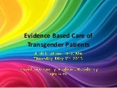 Evidence Based Care of the Transgen...