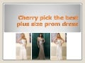 Cherry pick the best plus size prom dress