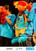 Children and disasters - Building resilience through education