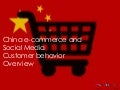 China E-Commerce & Social Media Customer Behavior Overview