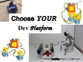 Choose your dev platform