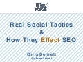 Hardcore Social Tactics and How they Effect SEO - Chris Bennett - 97th Floor #SOCOMX