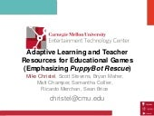 Michael Christel - Adaptive Learning and Teacher Resources for Educational Games