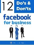 12 Do's & Don'ts of Facebook Marketing for Business