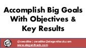 How to Accomplish Big Goals With Objectives & Key Results