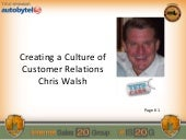 Chris Walsh: Creating A Culture of Customer Relations