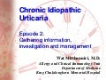 Chronic idiopathic urticaria part 2: investigation and management