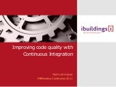 Improving code quality with continuous integration (PHPBenelux Conference 2011)