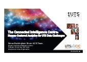 The Connected Intelligence Centre: Human-Centered Analytics for UTS Data Challenges