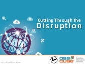 Cutting Through the Disruption
