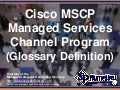 Cisco MSCP Managed Services Channel Program (Glossary Definition) (Slides)