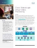 Cisco Videoscape Virtual Video Processing