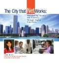 The City that NetWorks: Transforming Society and Economy Through Digital Excellence