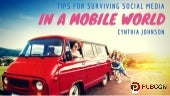 Tips for Surviving Social Media in a Mobile World