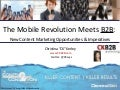 The Mobile Revolution Meets B2B: New Content Marketing Opportunities & Imperatives