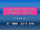 Classification Of Dental Caries