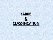 Classification of yarn   yarn class...