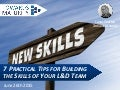 7 Practical Tips for Building the Skills of Your L&D Team