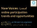 New Voices: Local online participation trends and opportunities